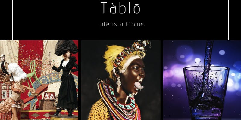 Tàbl? (Life is a circus, be the greatest show) Post free event in Nigeria using tickethub.ng, buy and sell tickets to event