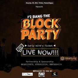 1'2 bang the block party