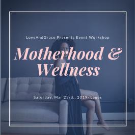 Motherhood and Wellness Event