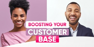 Boosting Your Customer Base